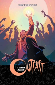 Outcast by Kirkman & Azaceta Volume 3 : This Little Light, Paperback Book