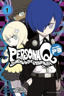 Persona Q: Shadow Of The Labyrinth Side: P3 Volume 1, Paperback Book