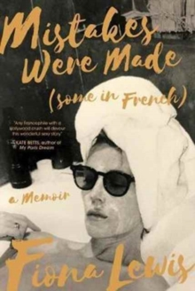 Mistakes Were Made (Some in French) : A Memoir, Hardback Book