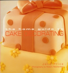 Home Guide to Cake Decorating, Paperback Book