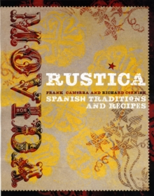 Movida Rustica : Spanish Traditions and Recipes, Hardback Book