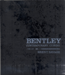 Bentley : Contemporary Cuisine, Hardback Book