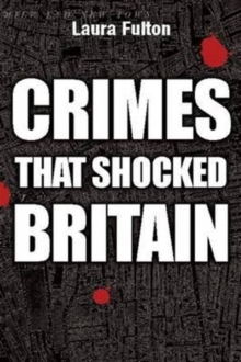 The Crimes That Shocked Britain, Paperback Book