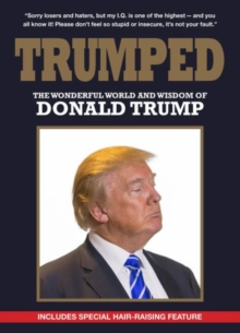 Trumped: The Wonderful World and Wisdom of Donald Trump, Paperback Book