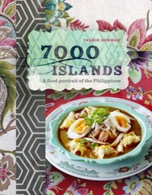 7000 Islands :  A Food Portrait of the Philippines, Hardback Book
