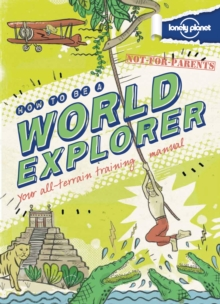 Not For Parents How to be a World Explorer, Hardback Book