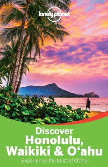 Lonely Planet Discover Honolulu, Waikiki & Oahu, Paperback Book