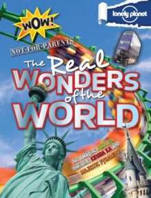 Not for Parents Real Wonders of the World, Hardback Book