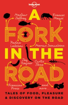 A Fork in the Road : Tales of Food, Pleasure and Discovery on the Road, Paperback Book