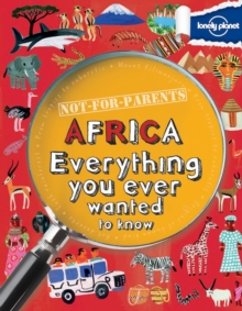 Not for Parents Africa : Everything You Ever Wanted to Know, Paperback Book