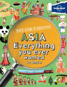 Not for Parents Asia : Everything You Ever Wanted to Know, Paperback Book