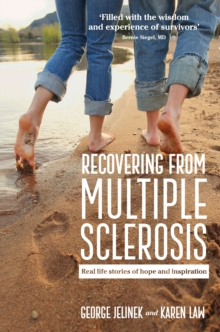 Recovering from Multiple Sclerosis : Real Life Stories of Hope and Inspiration, Paperback Book