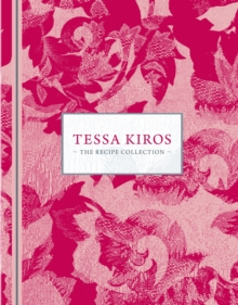 Tessa Kiros: The Recipe Collection, Hardback Book