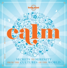 Calm (mini edition) : Secrets to Serenity from the Cultures of the World, Hardback Book