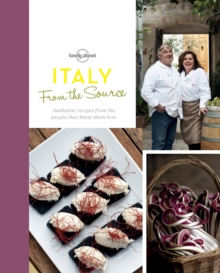 From the Source - Italy : Italy's Most Authentic Recipes From the People That Know Them Best, Hardback Book