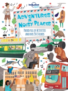 Adventures in Noisy Places : Packed Full of Activities and Over 250 Stickers, Paperback Book