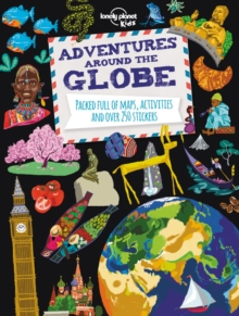 Adventures Around the Globe : Packed Full of Maps, Activities and Over 250 Stickers, Paperback Book