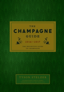 The Champagne Guide 2016-2017 : The Definitive Guide to Champagne, Hardback Book