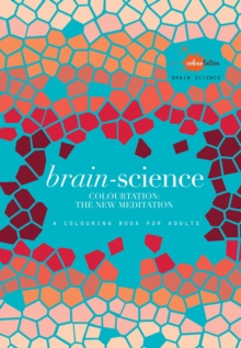 Brain Science : Colourtation - the New Meditation, Paperback Book