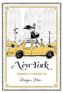 New York : Through a Fashion Eye, Hardback Book