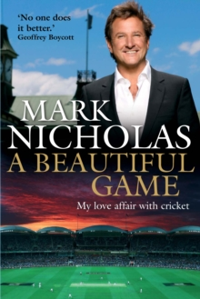 A Beautiful Game : My Love Affair with Cricket, Hardback Book