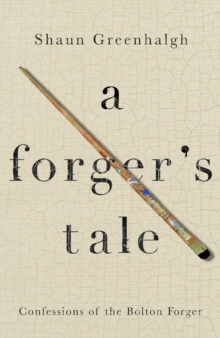 A Forger's Tale, Hardback Book