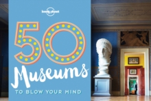 50 Museums to Blow Your Mind, Paperback Book