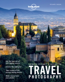 Lonely Planet's Guide to Travel Photography, Paperback Book