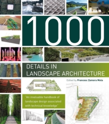 1000 Details in Landscape Architecture : A Selection of the World's Most Interesting Landscaping Elements, Hardback Book