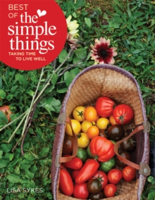 Best of the Simple Things : Taking Time to Live Well, Paperback Book