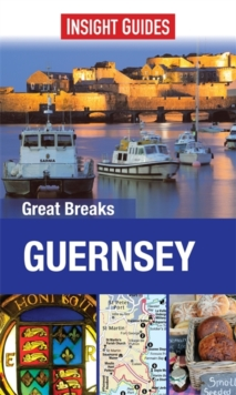 Insight Guides: Great Breaks Guernsey, Paperback Book