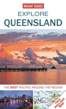 Insight Guides: Explore Queensland : The best routes around the region, Paperback Book