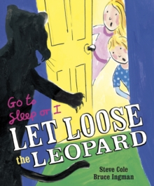Go to Sleep or I Let Loose the Leopard, Paperback Book