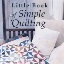 The Little Book of Simple Quilting, Hardback Book