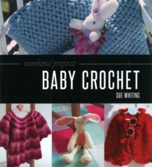 Weekend Projects: Baby Crochet, Hardback Book