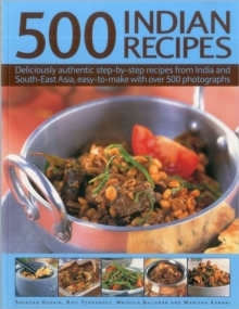 500 Indian Recipes : Deliciously Authentic Step-by-step Recipes from India and South-East Asia, Easy to Make with Over 500 Photographs, Paperback Book