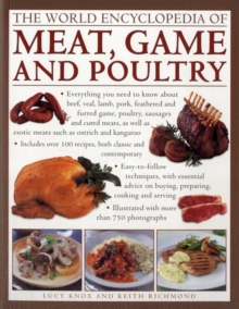 The World Encyclopedia of Meat, Game and Poultry : How to Prepare and Cook Every Type of Meat with Illustrated Techniques and 100 Step-by-step Recipes, Paperback Book