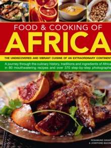Food & Cooking of Africa : The Undiscovered and Vibrant Cuisine of an Extraordinary Continent, Paperback Book