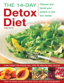 The 14-day Detox Diet : Cleanse and Boost Your System in Just Two Weeks, Paperback Book