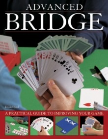 Advanced bridge : A Practical Guide to Improving Your Game, Paperback Book