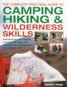 The Complete Practical Guide to Camping, Hiking & Wilderness Skills, Paperback Book
