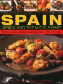 The Food and Cooking of Spain, Africa and the Middle East : Over 300 Traditional Dishes Shown Step by Step in 1400 Photographs, Paperback Book