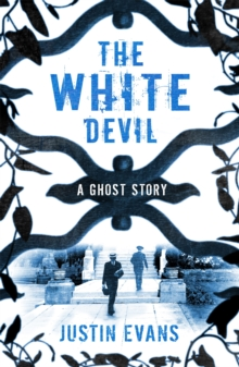The White Devil : A Ghost Story, Paperback Book