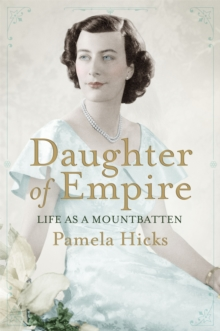 Daughter of Empire : A source of inspiration for the film Viceroy's House, Paperback Book