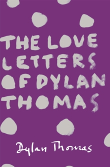 The Love Letters of Dylan Thomas, Paperback Book