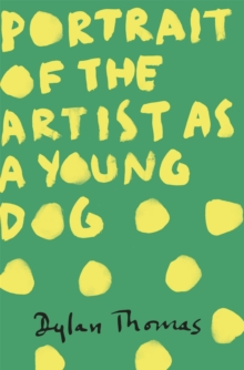 Portrait of the Artist as a Young Dog, Paperback Book