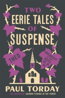 Two Eerie Tales of Suspense : Breakfast at the Hotel Deja Vu and Theo, Paperback Book