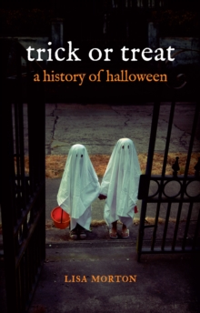 Trick or Treat : A History of Halloween, Paperback Book