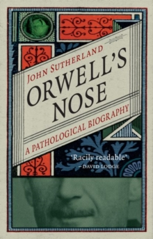 Orwell's Nose : A Pathological Biography, Hardback Book