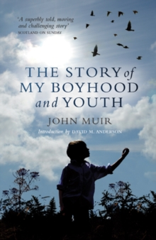 The Story of My Boyhood and Youth, Paperback Book